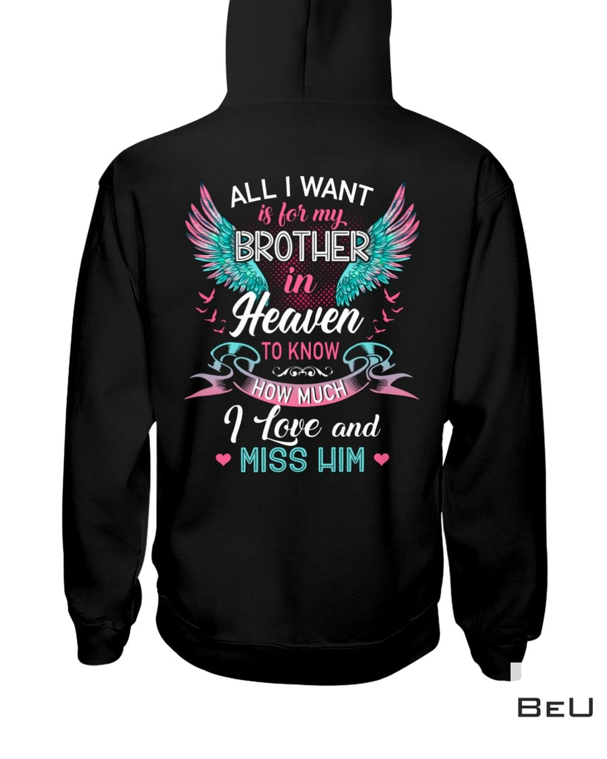 All I Want Is For My Brother In Heaven shirt z