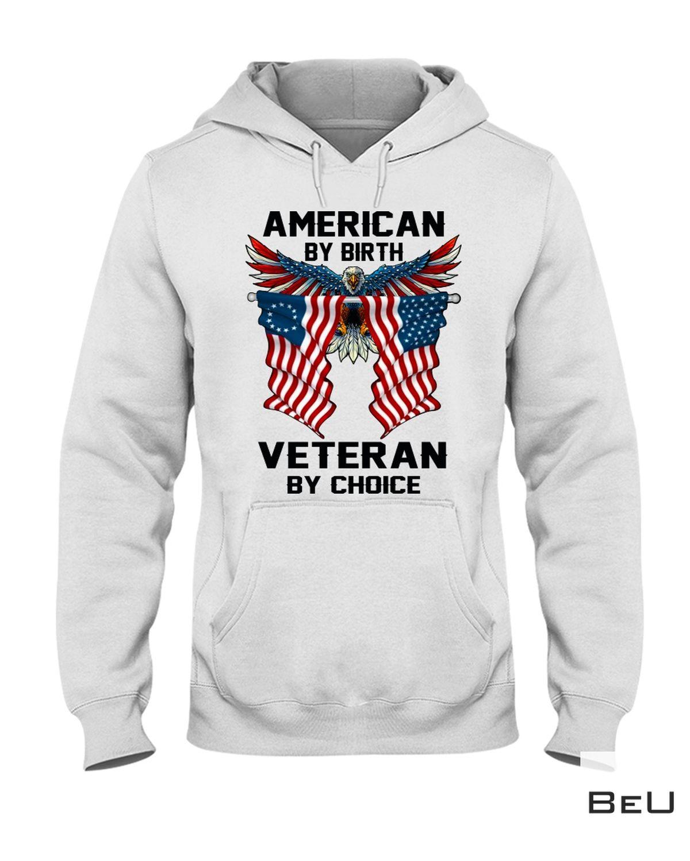 Adorable American By Birth Veteran By Choice Shirt, hoodie, tank top