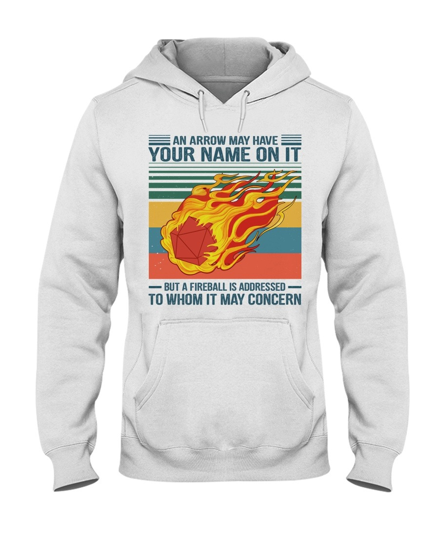 An Arrow May Have Your Name On It But A Fireball Is Addressed To Whom It May Concern Hoodie