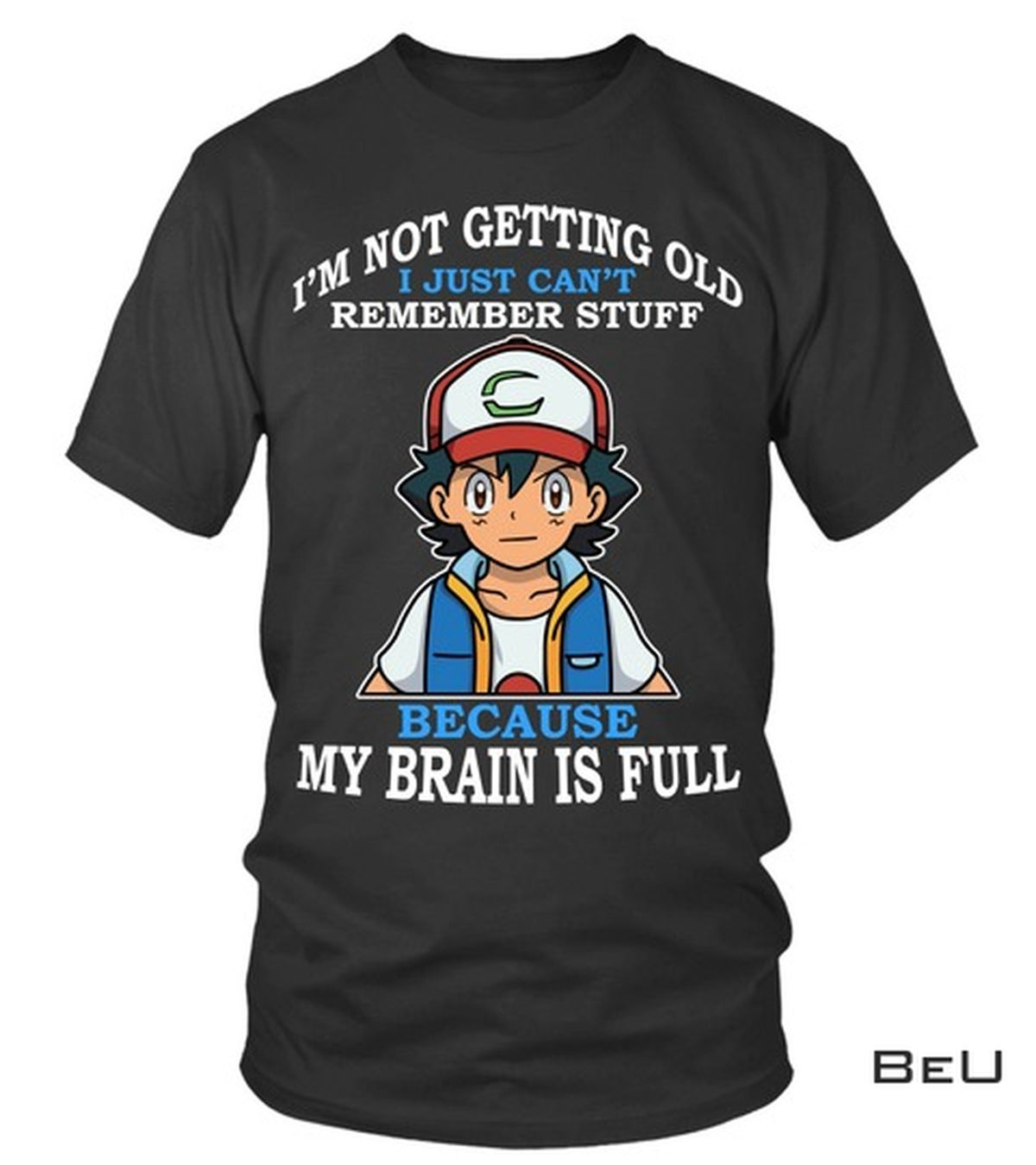 Satoshi I Just Can't Remember Stuff Because My Brain Is Full Shirt, hoodie, tank top