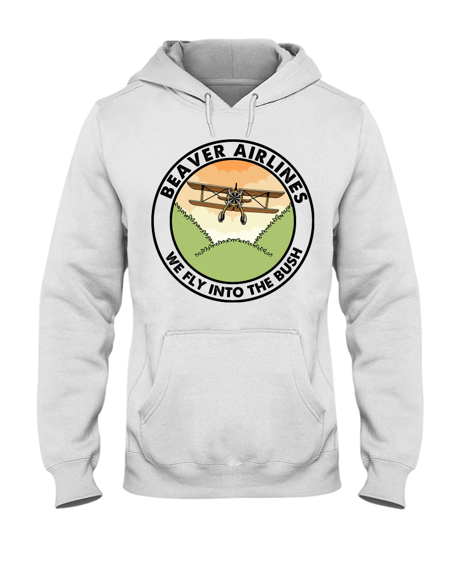 Beaver Airlines We Fly Into The Bush hoodie