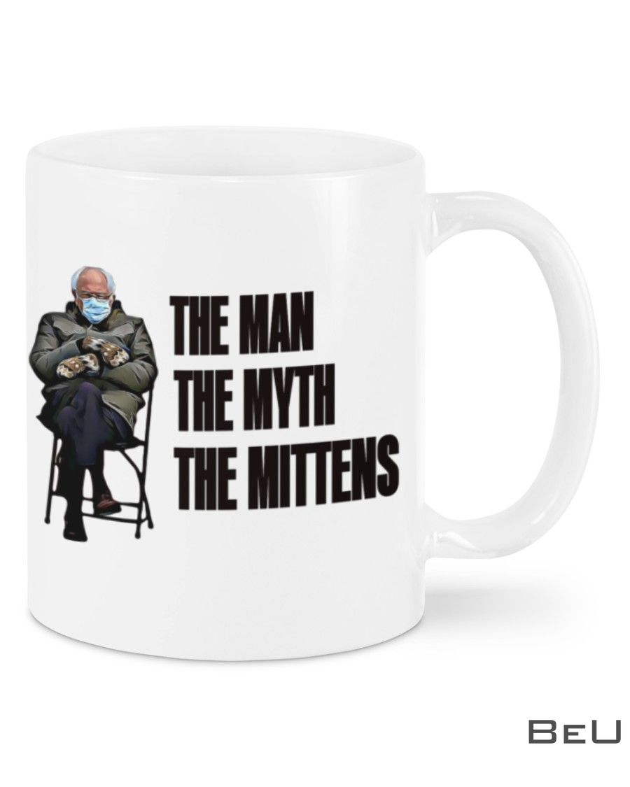 Bernie Sanders The man The myth The Mittens Coffee Mug