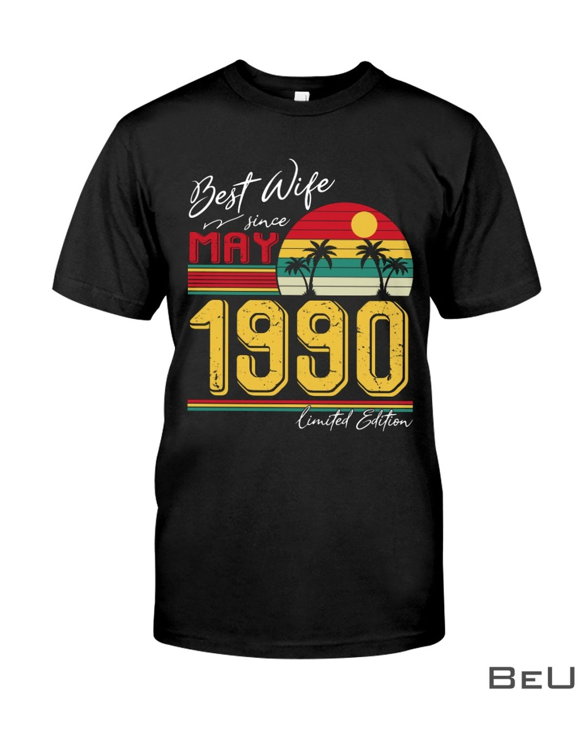 Best Wife Since May 1990 Shirt