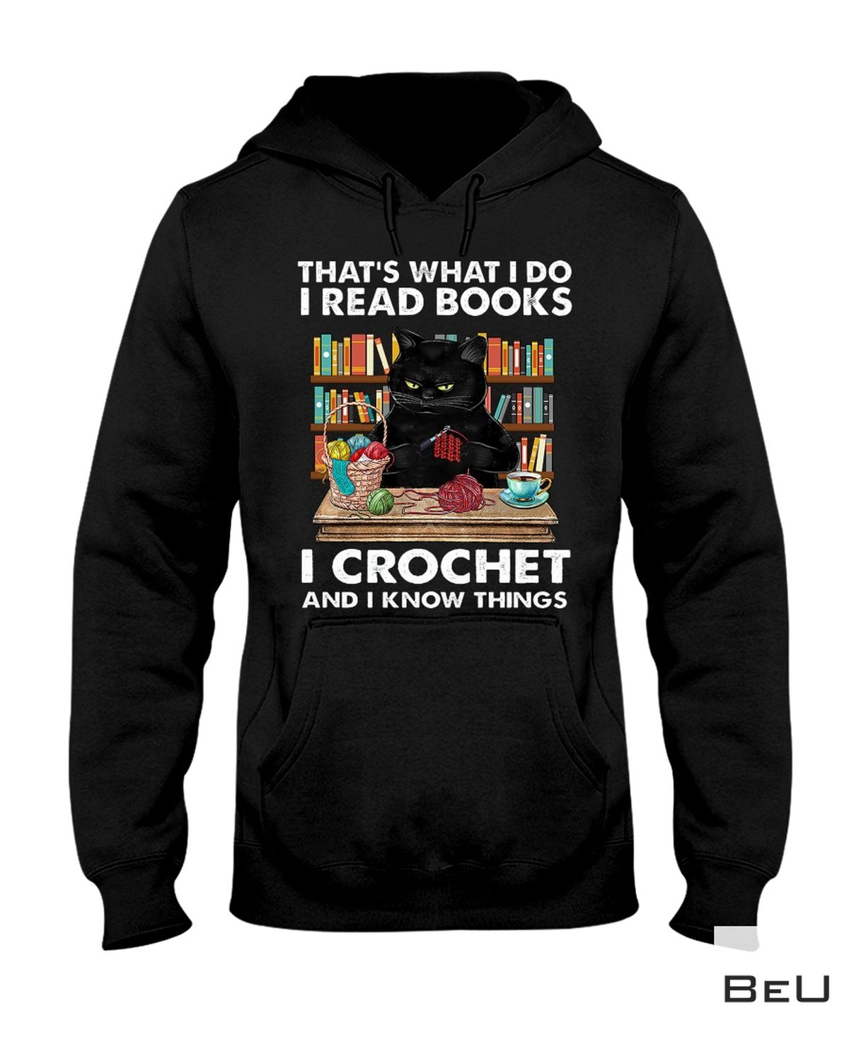 Limited Edition Black Cat That's What I Do I Read Books I Crochet Shirt, hoodie