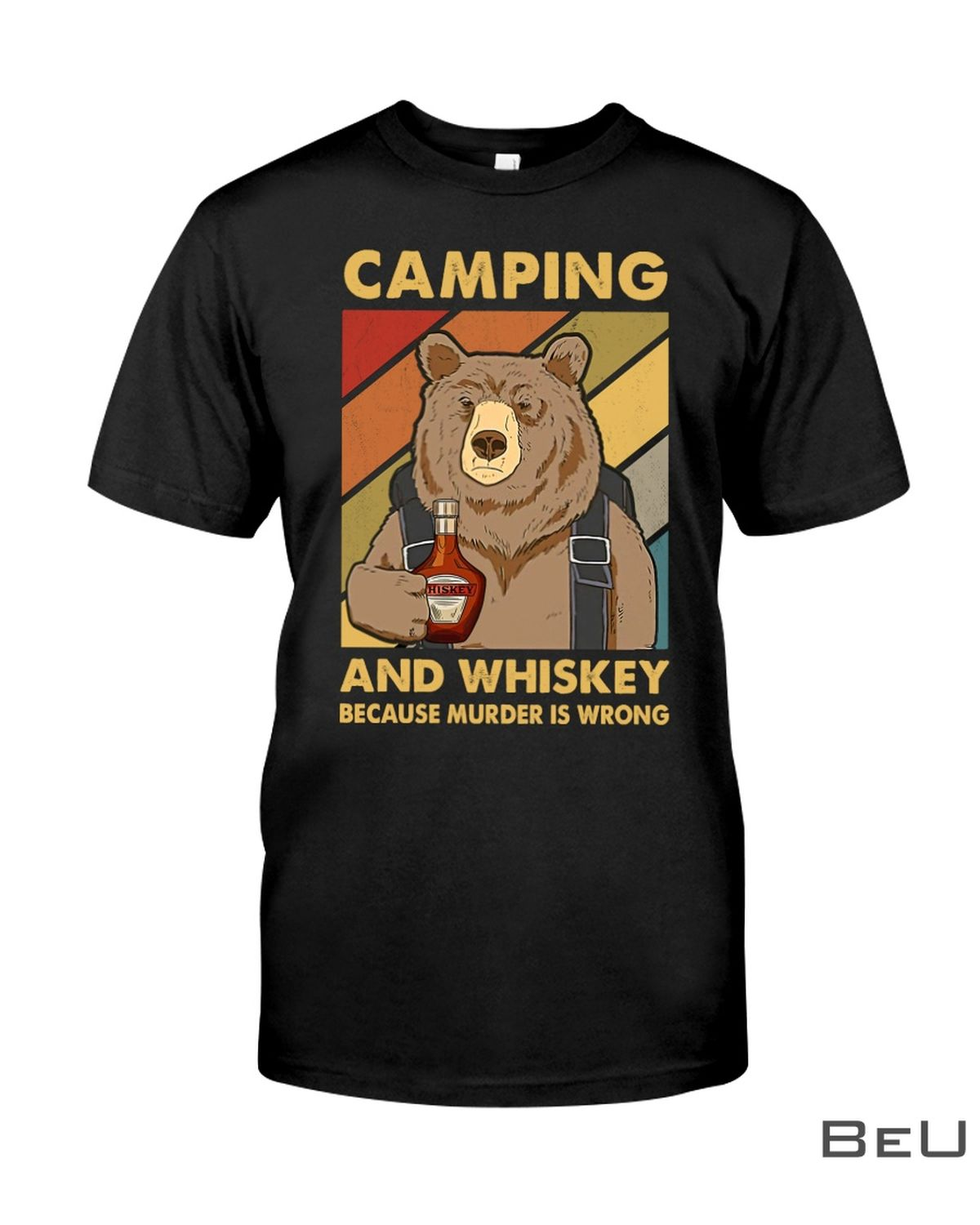 Camping And Whiskey Because Murder Is Wrong Shirt