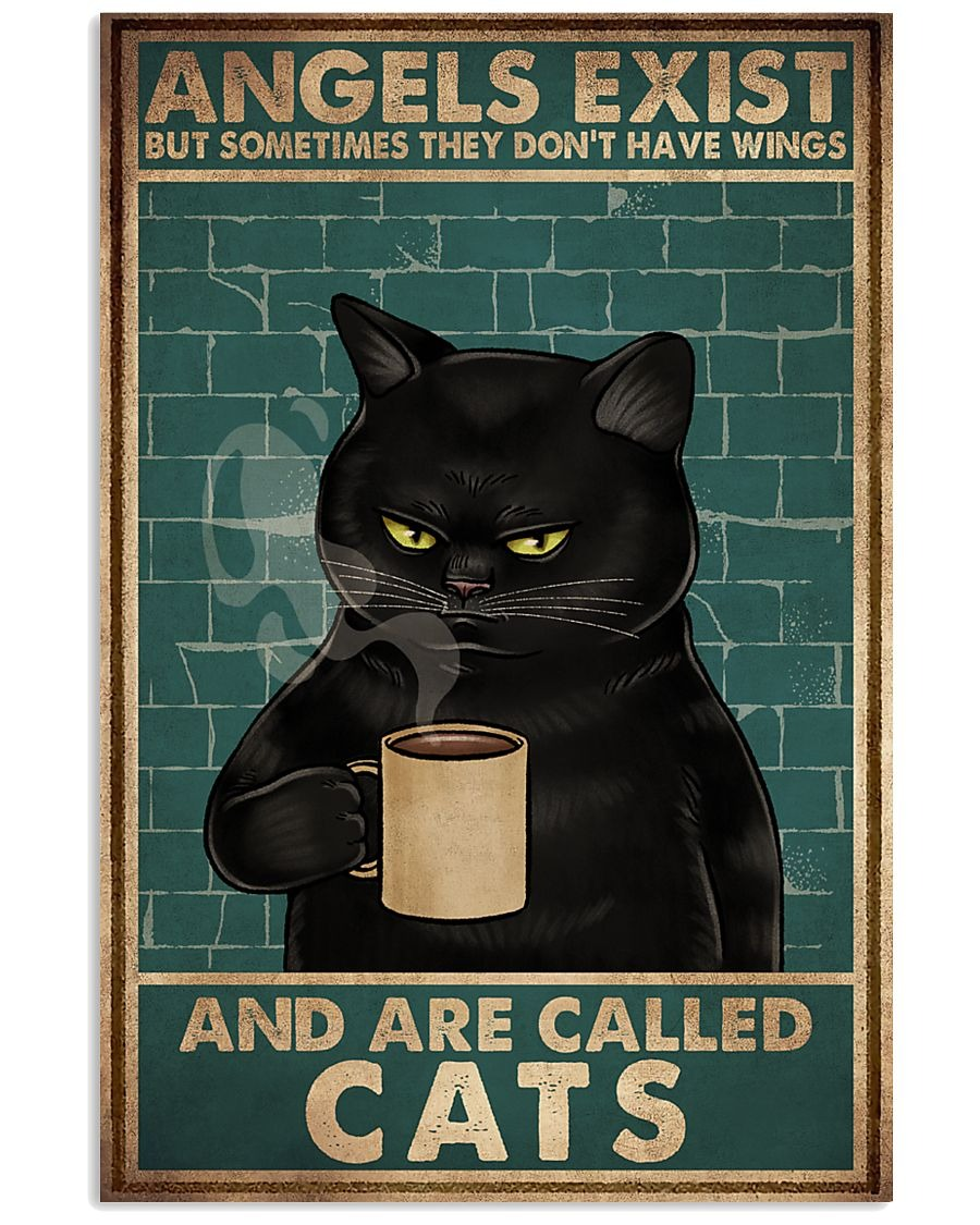Cat Angels Exist But Sometimes They Don't Have Wings And Are Called Cats Poster