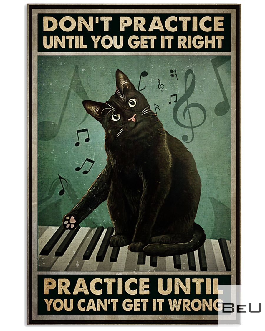 Cat Don't practice until you get it right practice until you can't get it wrong Piano Poster