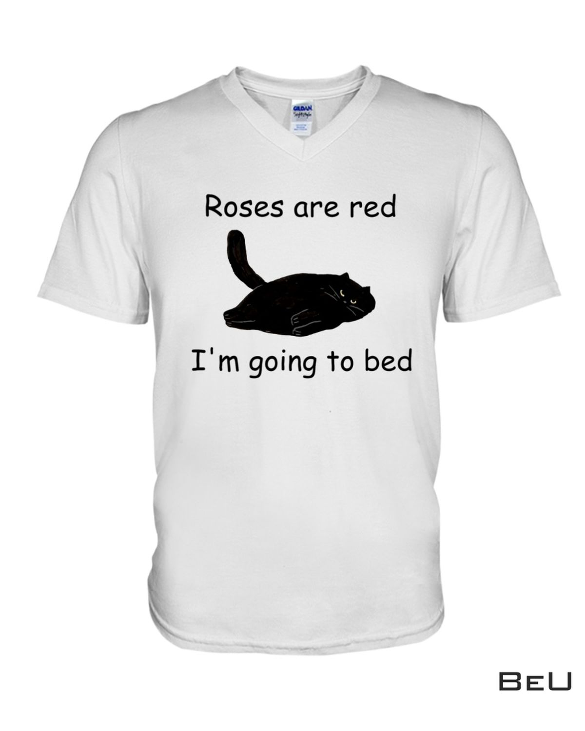 Wonderful Cat Roses Are Red I'm Going To Bed Shirt, hoodie, tank top