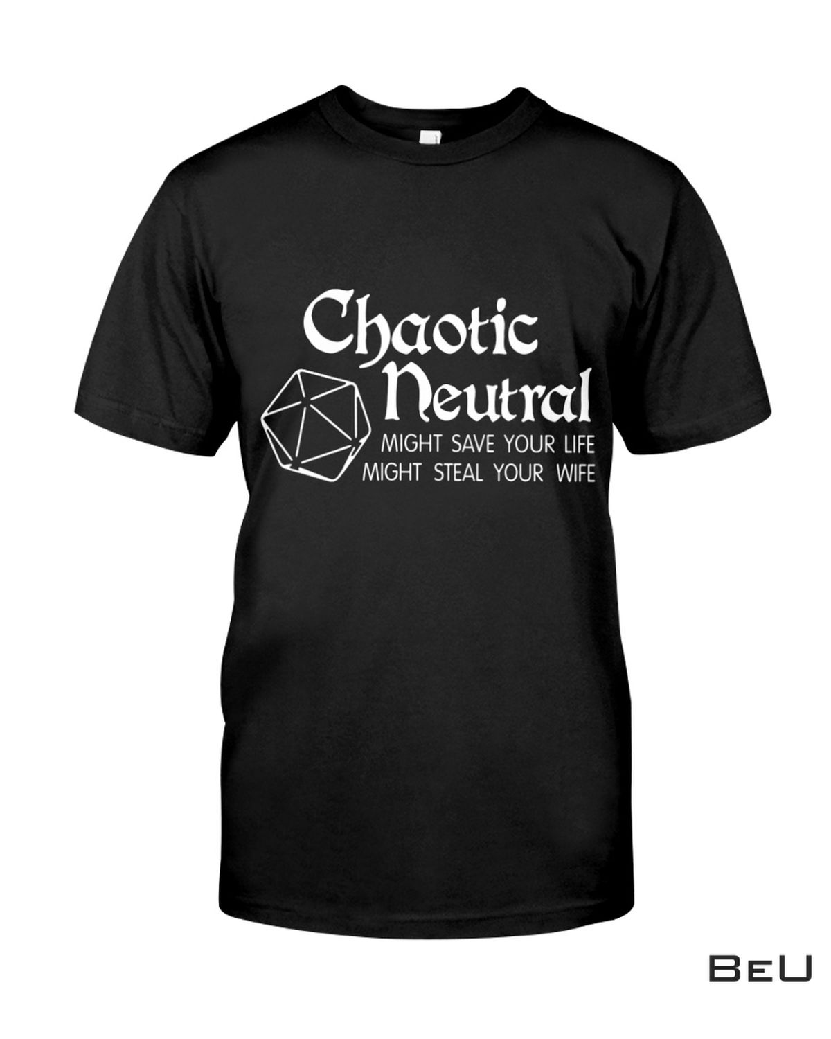 Chaotic Neutral Might Save Your Light Might Steal Your Wife Shirt, hoodie, tank top