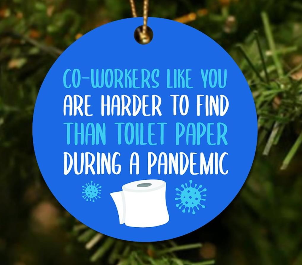 Co-workers like you are harder to find than toilet paper during a pandemic Christmas ornament