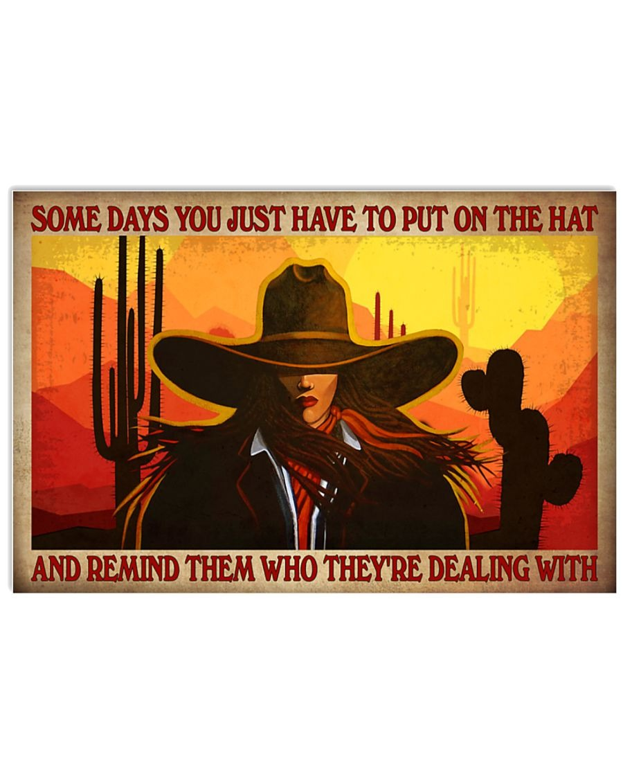 Cowgirl Some Days You Just Have To Put On The Hat And Remind Them Who They're Dealing With Poster