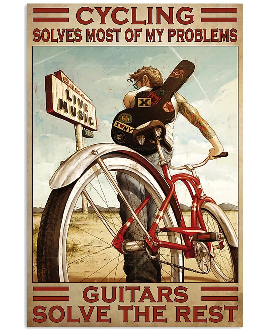 Cycling Solve Most Of My Problems Guitars Solve The Rest Poster