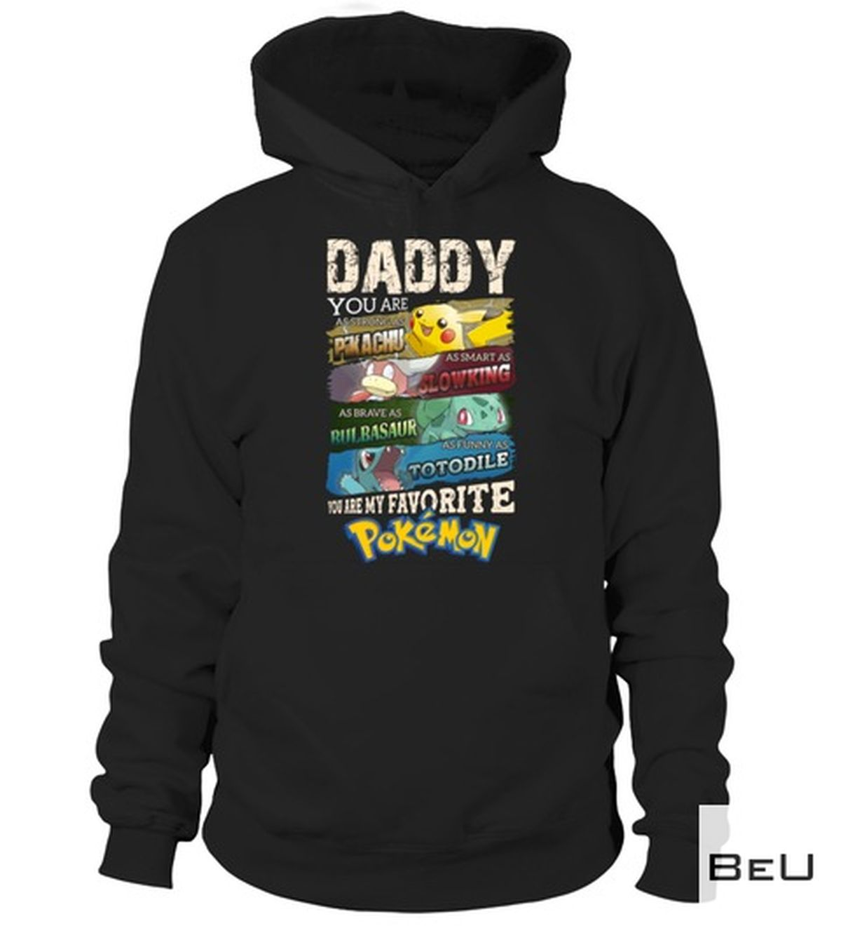 Review Daddy You Are As Strong As Pikachu You Are My Favourite Pokemon Shirt, hoodie, tank top