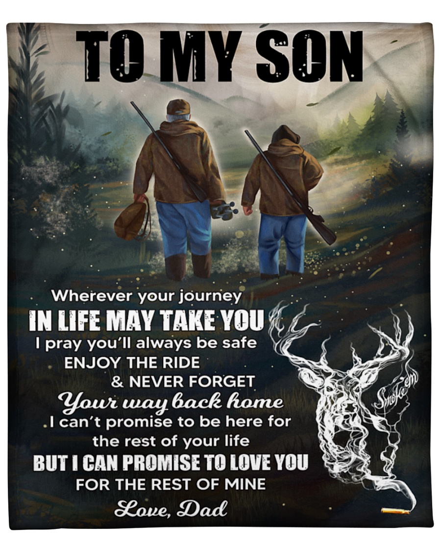 Deer Hunting Dad To my son wherever your journey in life may take you i pray you'll always be safe fleece blanket 1