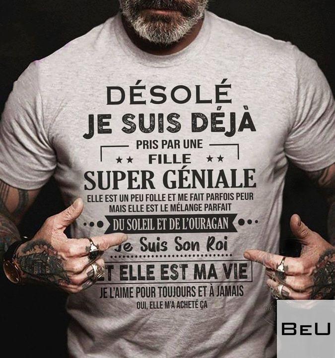 Désolé Je Suis Déjà Pris Par Une Fille Super Géniale Shirt5