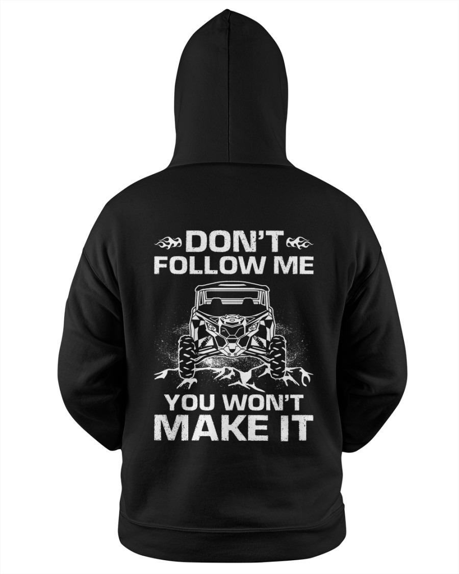 Don't Follow Me You Won't Make It Hoodie