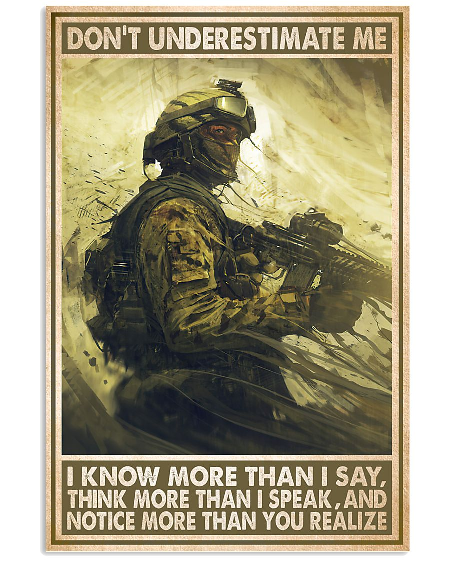 Don't underestimate me I know more than I say think more than I speak Military poster