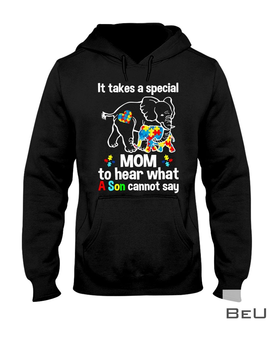 Elephant It takes a special mom to hear what a child cannot say shirt