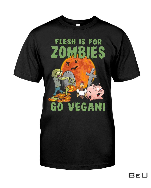 Flesh Is For Zombies Go Vegan Shirt, hoodie, tank top
