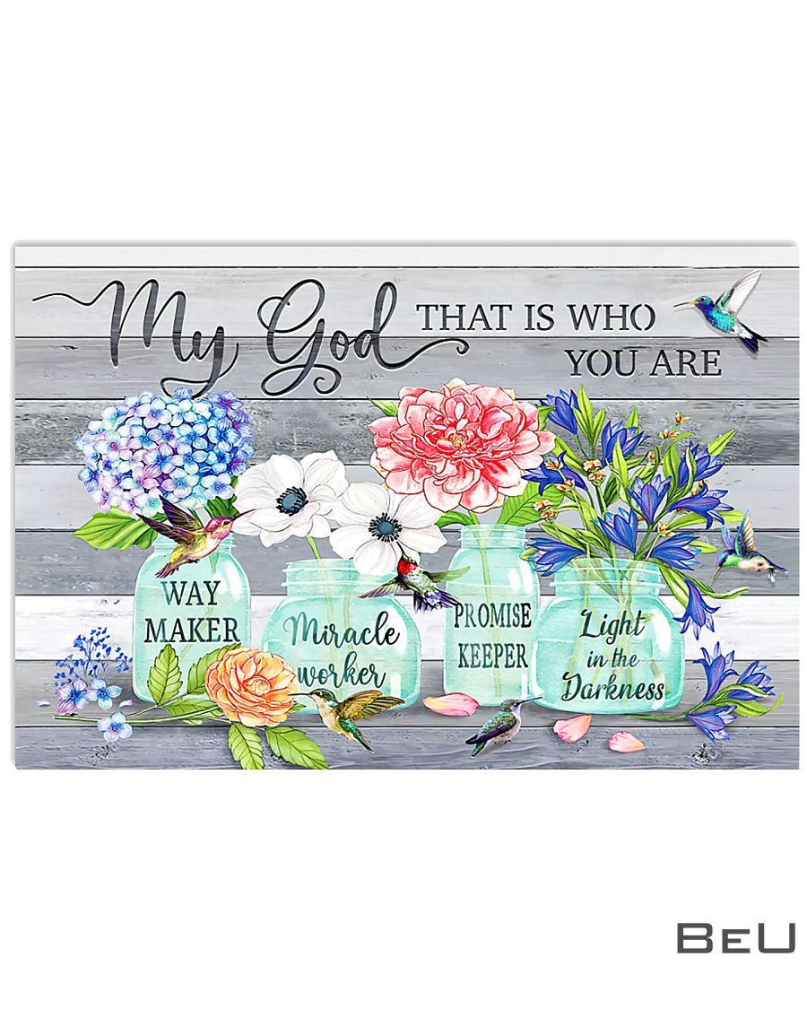 Flowers Way maker miracle worker promise keeper my god that is who you are poster
