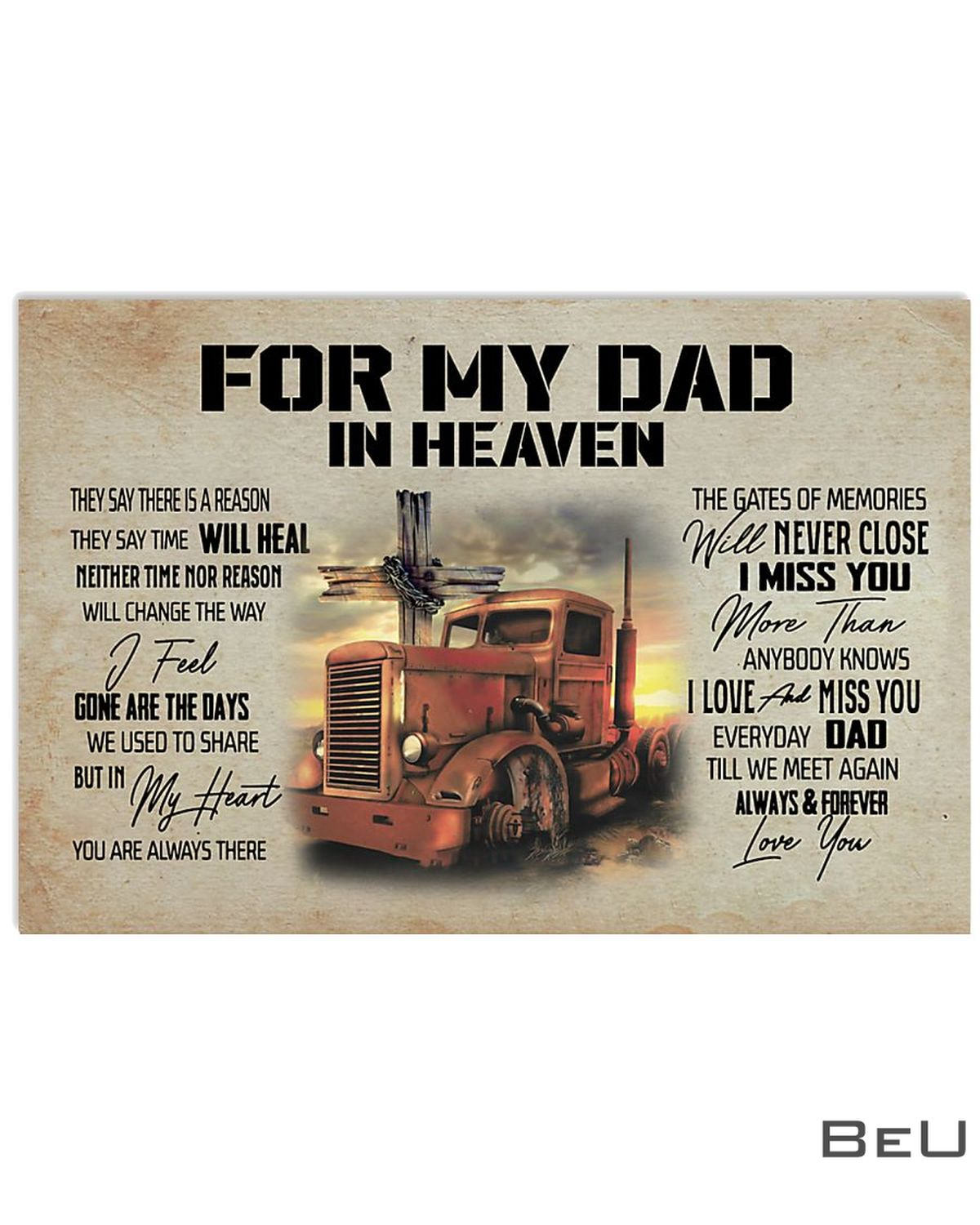 For My Dad In Heaven They Say There Is A Reason Trucker Poster