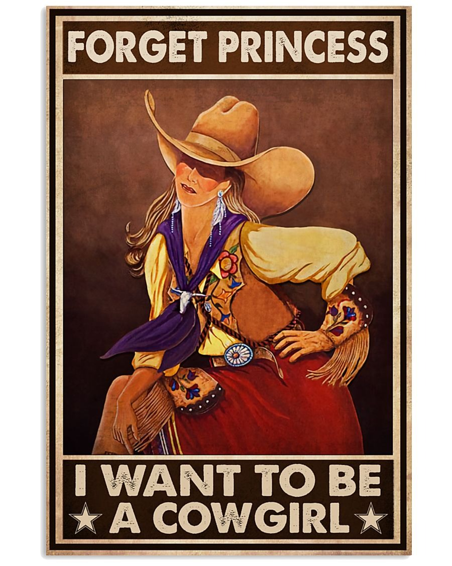 Forget Princess I Want To Be A Cowgirl Poster