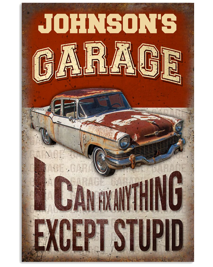 Garage I Can Fix Anything Except Stupid Personalized Poster