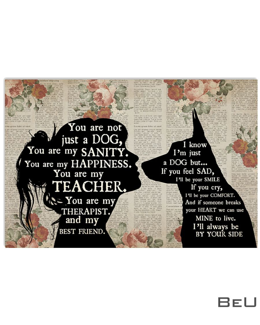 German Shepherd You are not just a dog You are my sanity poster