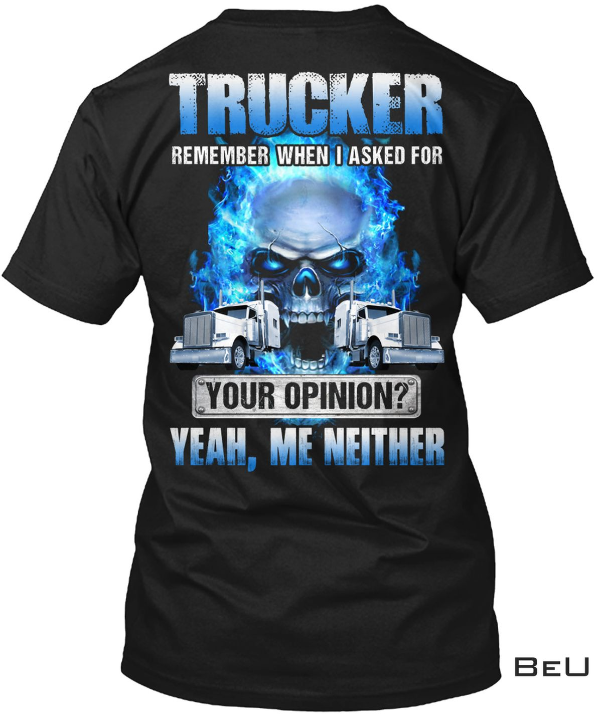 Ghost Rider Trucker Remember When I Asked For Your Opinion Shirt