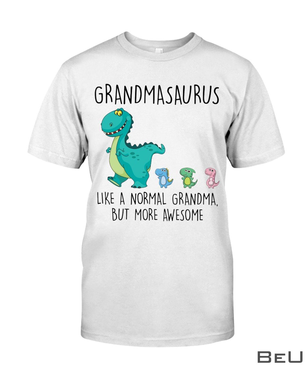 Grandmasaurus Like A Normal Grandma But More Awesome Shirt