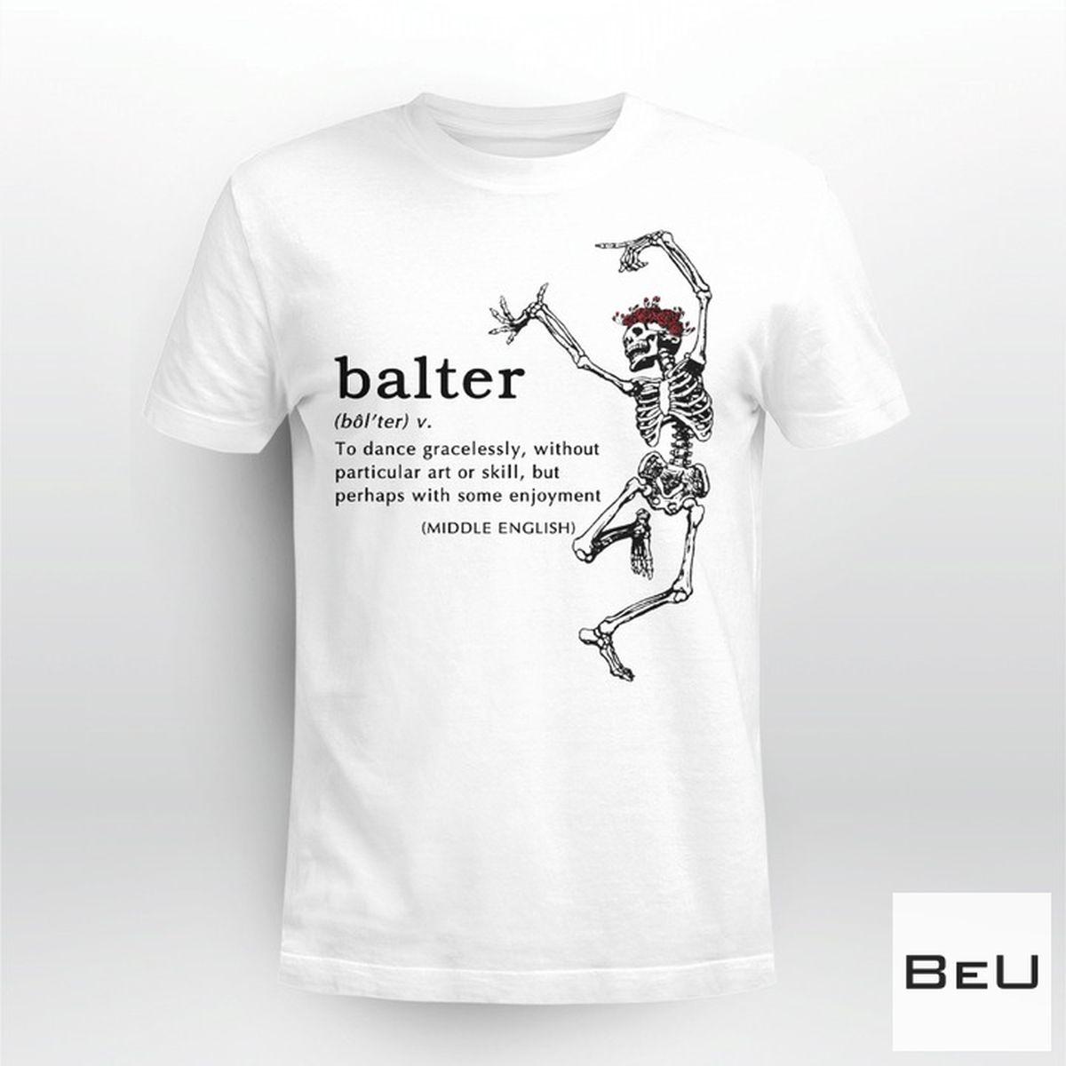Grateful Dead Balter Define Shirt, hoodie, tank top