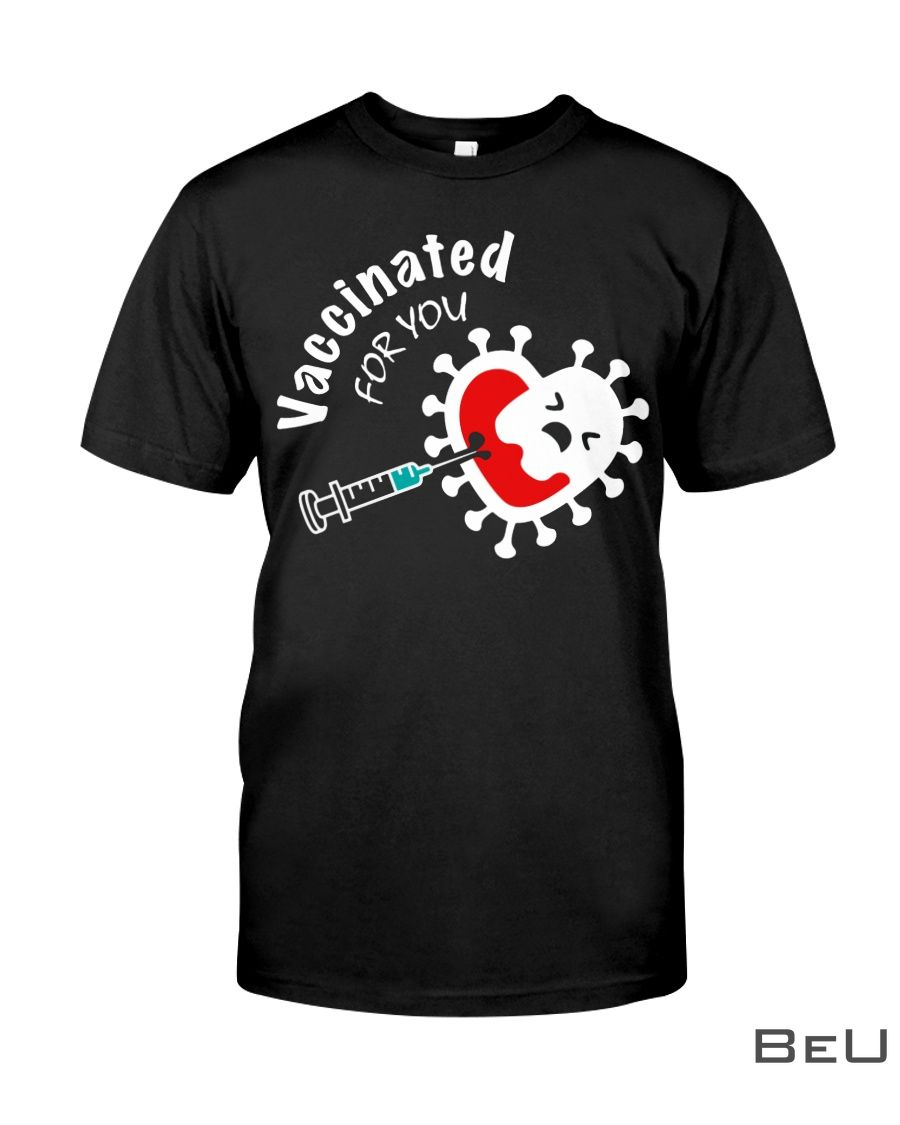 Heart Vaccinated for you shirt