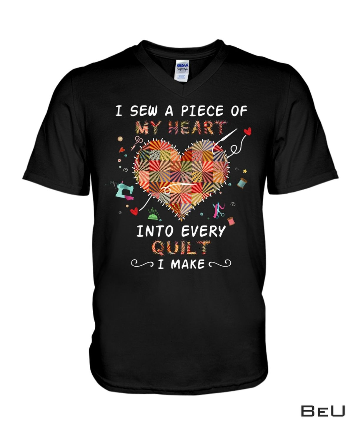 Popular I Sew A Piece Of My Heart Into Every Quilt I Make Shirt, hoodie, tank top