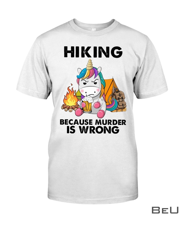 Hiking Because Murder Is Wrong Shirt