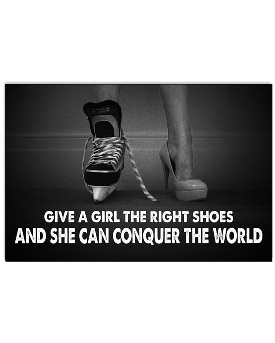 Hockey Give A Girl The Right Shoes And She Can Conquer The World Poster