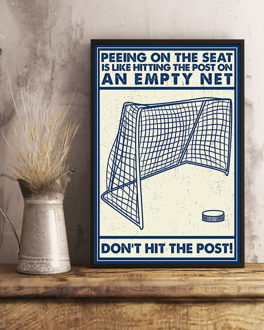 Hockey Peeing on the seat like hitting the post on an empty net Don't hit the post poster3