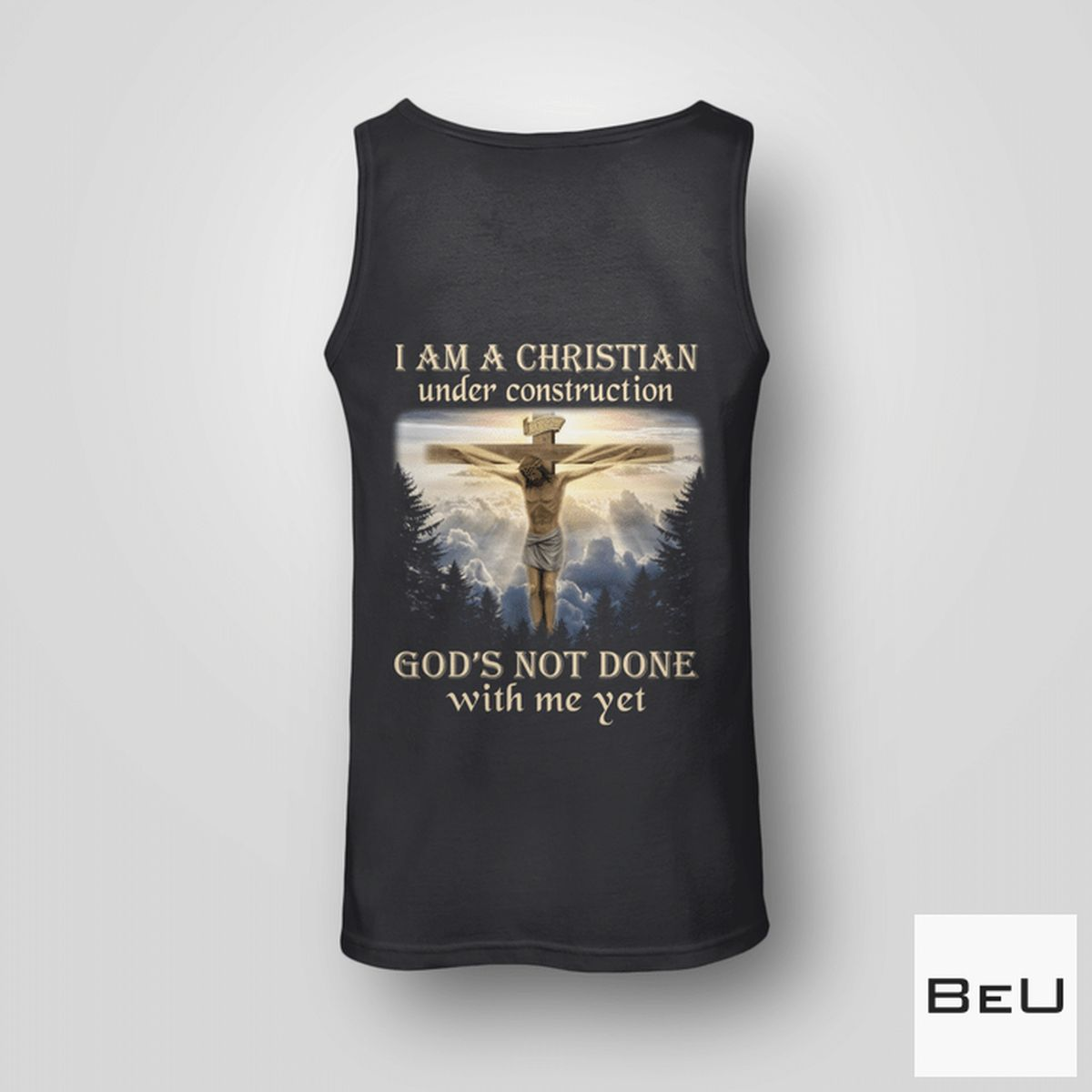 Clothing I Am A Christian Under Construction God's Not Done With Me Yet Shirt, hoodie, tank top