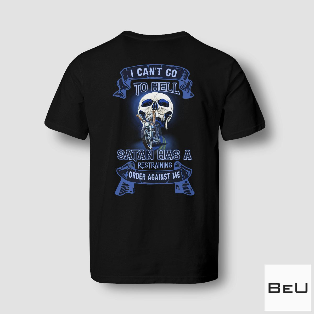 Free I Can't Go To Hell The Devil Has A Restraining Order Against Me Shirt, hoodie, tank top