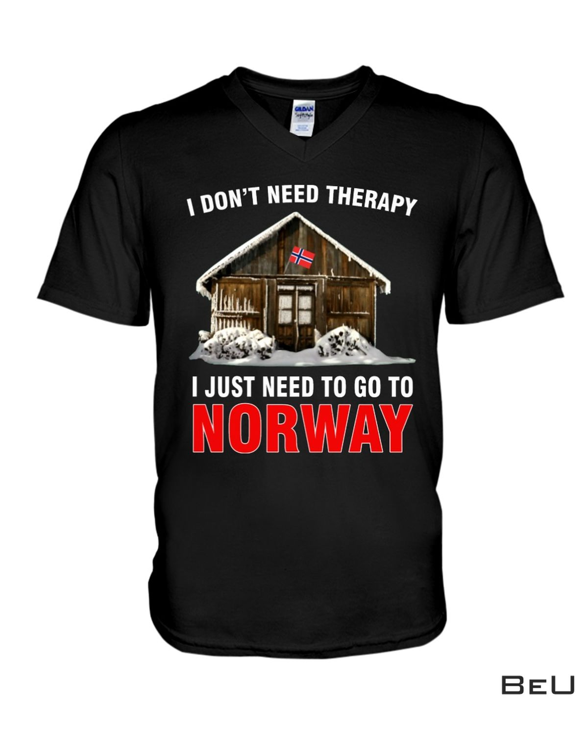 Great artwork! I Don't Need Therapy I Just Need To Go To Norway Shirt, hoodie, tank top