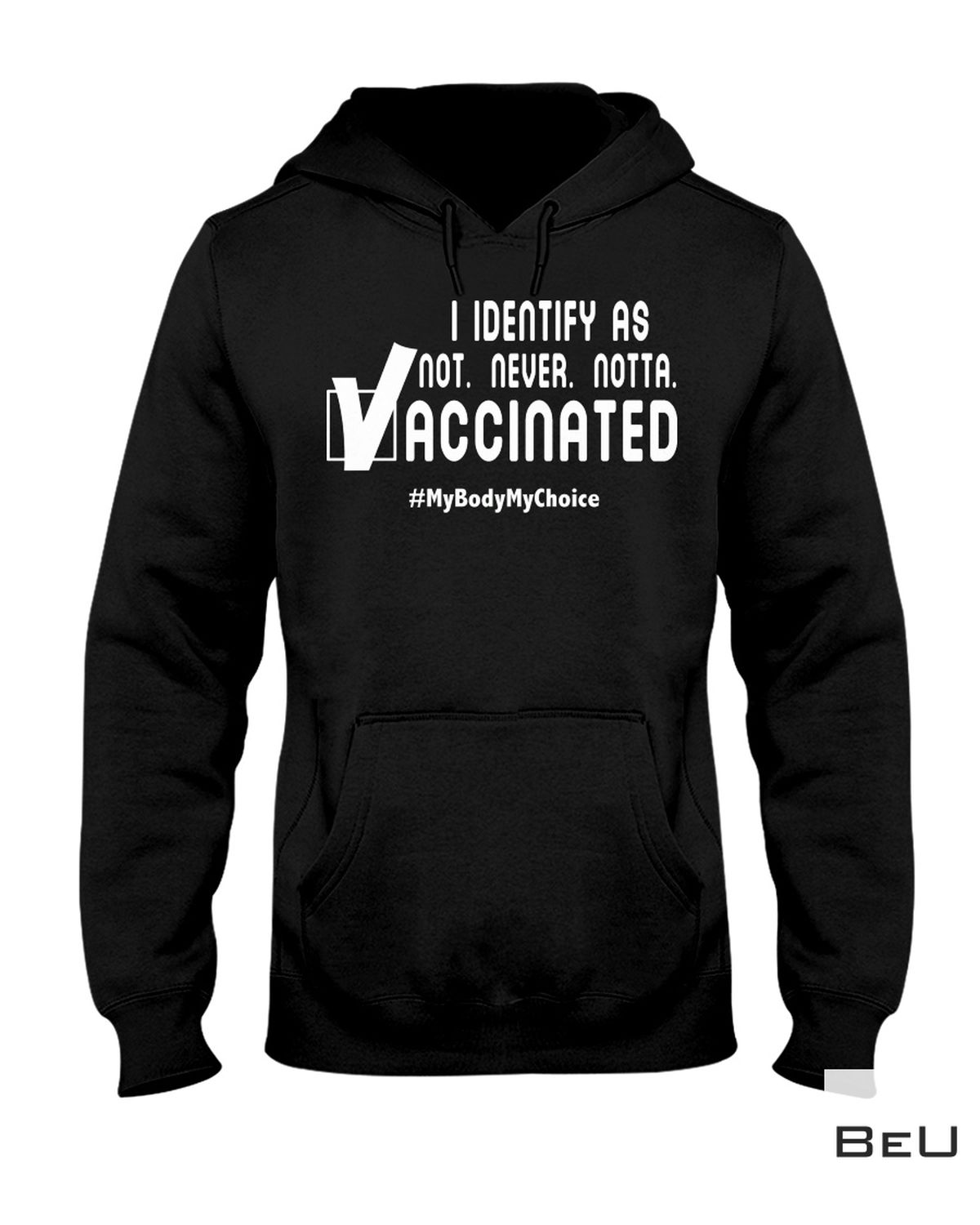 Gorgeous I Identify As Not Never Notta Vaccinated Shirt, hoodie, tank top
