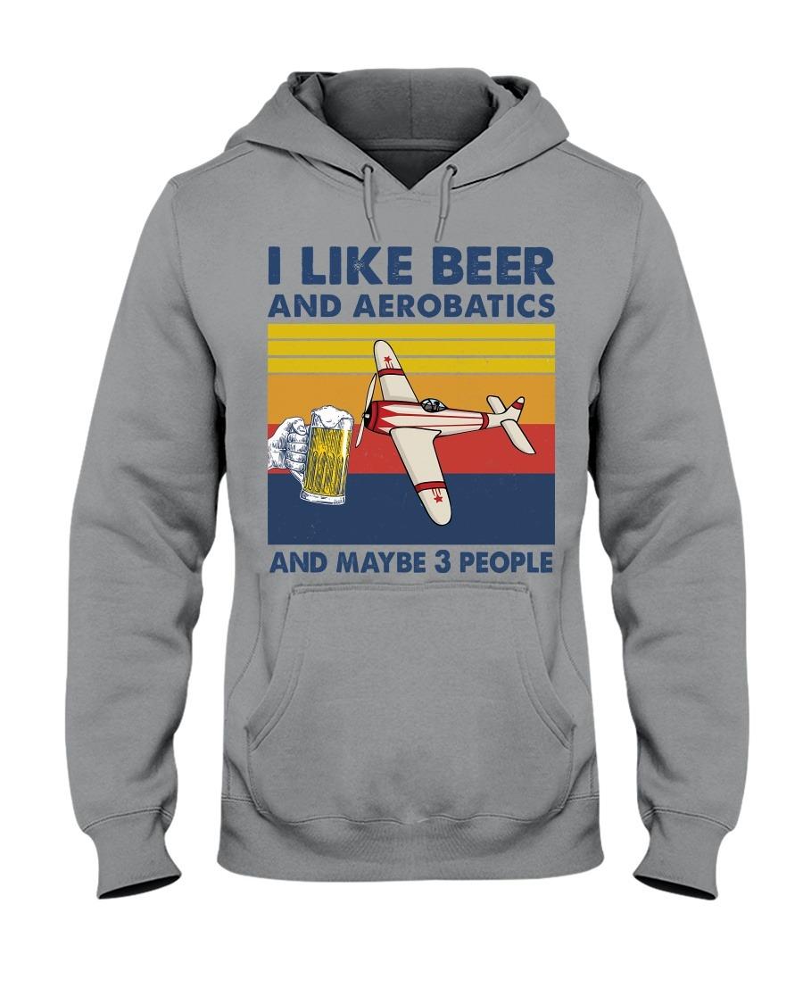 I Like Beer And Aerobatics And Maybe 3 People Hoodie