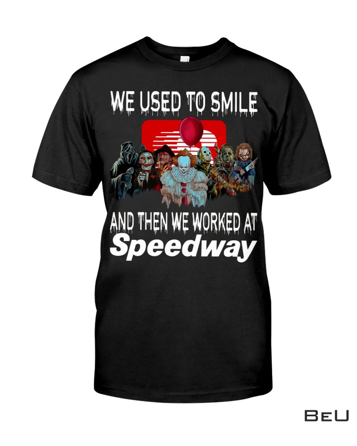 I Used To Smile And Then I Worked At Speedway Horror Movie Characters Shirt, hoodie, tank top