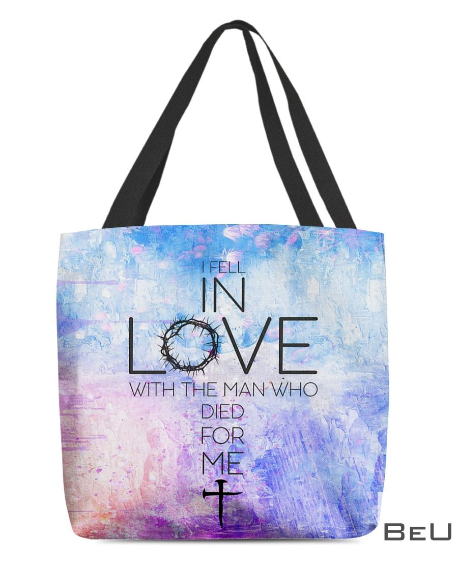 I fell in love with the man who died for me tote bag