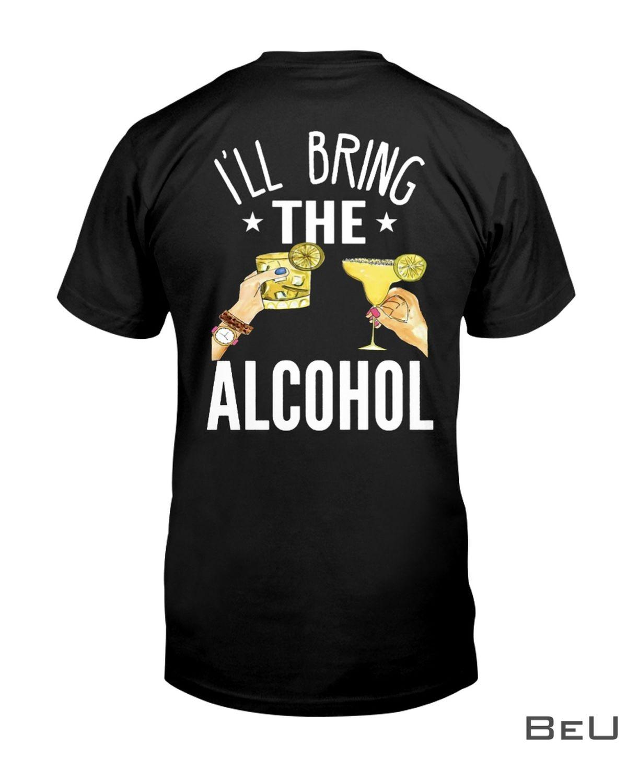 I'll Bring The Alcohol Shirt