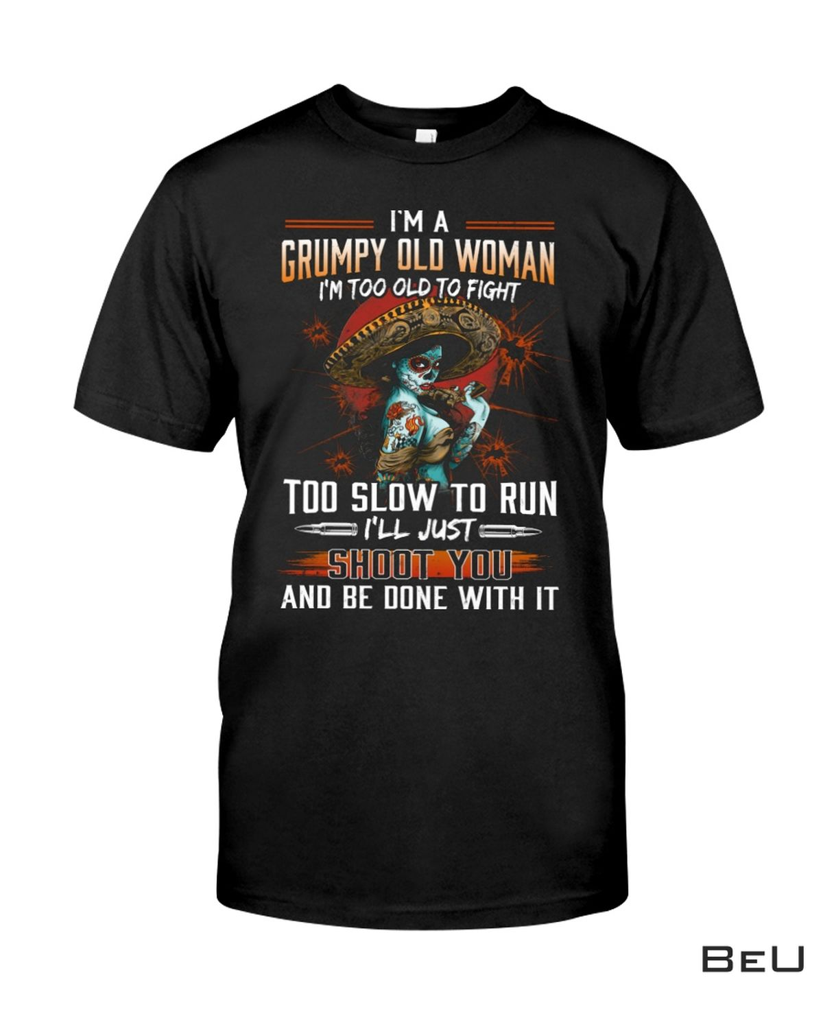 I'm Grumpy Old Woman I'm Too Old To Fight Shirt, hoodie, tank top