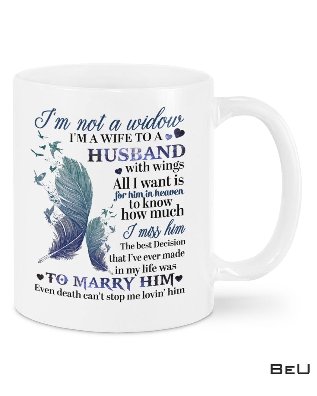 I'm Not A Widow I'm A Wife To A Husband Mugs
