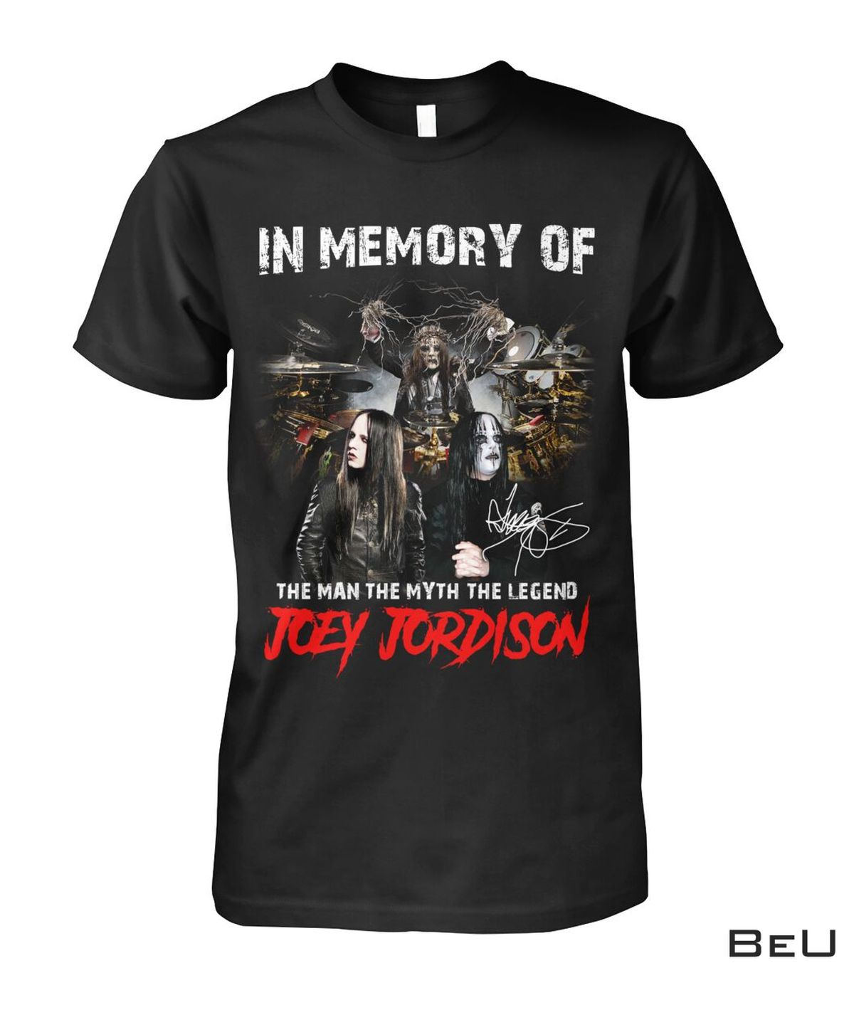 Best Shop In Memory Of The Man The Myth The Legend Joey Jordison Shirt, hoodie, tank top