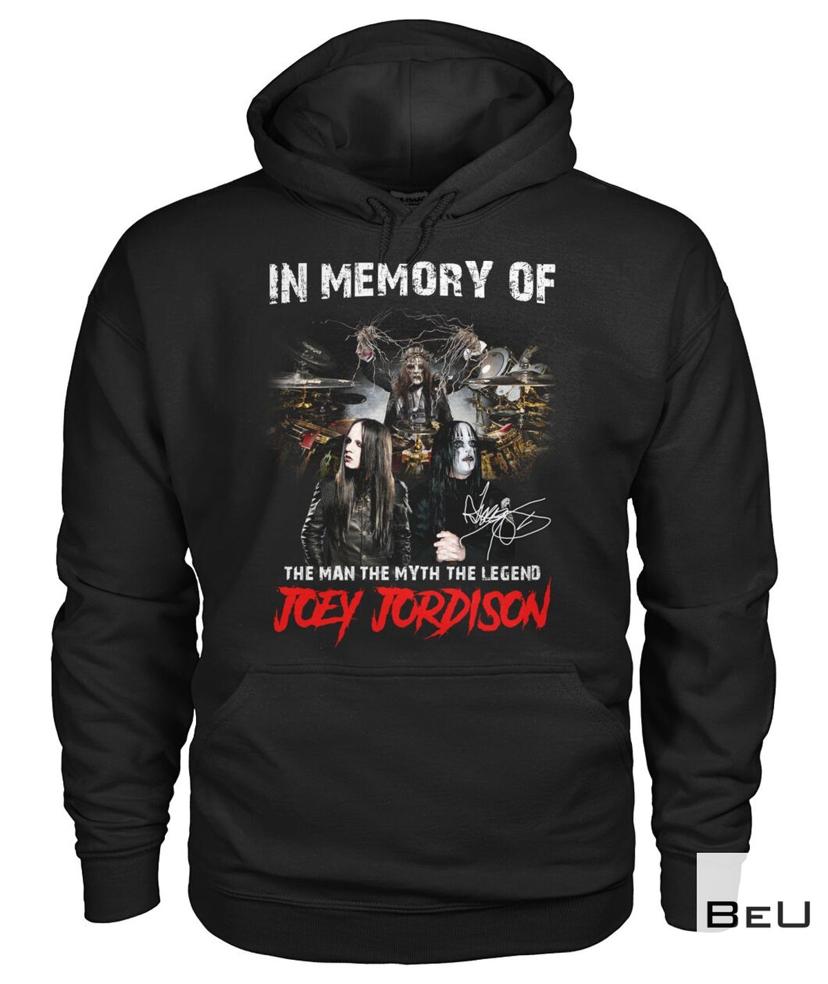 Buy In US In Memory Of The Man The Myth The Legend Joey Jordison Shirt, hoodie, tank top