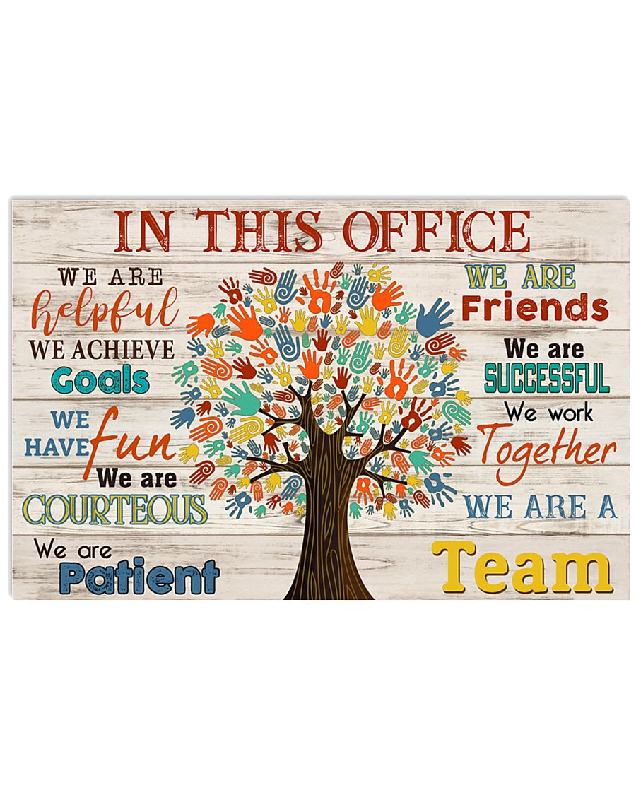 In This Office We Are Helpful We Achieve Goals We Are A Team Poster 1