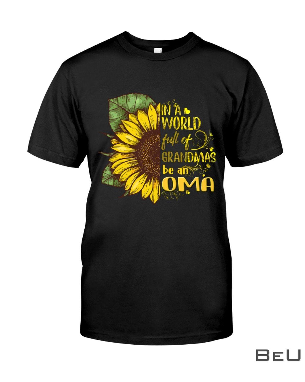 In a world full of grandmas be Oma Sunflower shirt